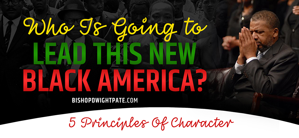 Who Is Going to LEAD THIS NEW BLACK AMERICA?